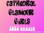 1982 Cathedral Glamour Girls