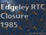 1985 Edgeley RTC closure
