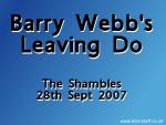 2007 Barry Webb's leaving do