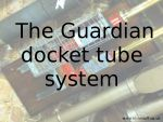 2016 The Guardian Docket Tube System